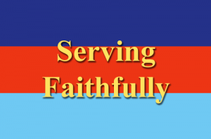 Serving Faithfully – August 2017